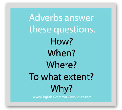 The adverb questions will help you!
