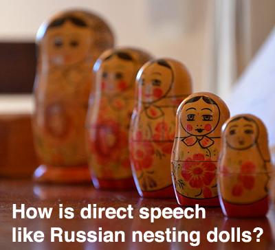 Diagramming direct speech = Russian nesting dolls
