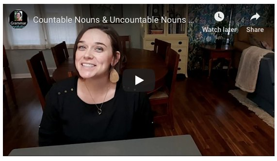 Countable and Uncountable Nouns Video